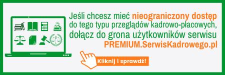 Kliknij i dołącz do grona użytkowników serwisu PREMIUM.SerwisKadrowego.pl