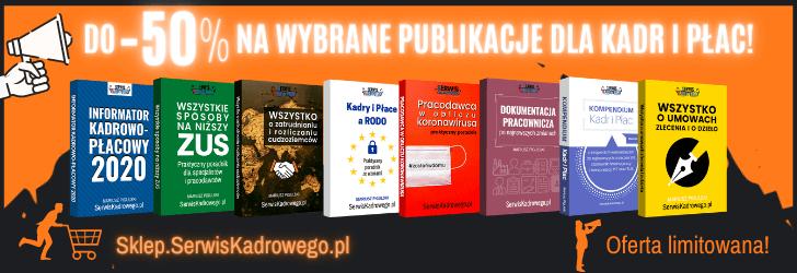 Do -50% Na Wybrane Publikacje Dla Kadr i Płac - Kliknij i sprawdź!