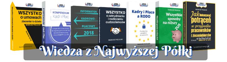 Najnowsze Publikacje Z Aktualnym Stanem Prawnym Na 2018 r. - Wiedza z Najwyższej Półki - Sklep.SerwisKadrowego.pl