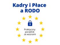 Kadry i Płace praktyczny poradnik RODO