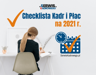 Obowiązki Kadr i Płac na 2021 r.