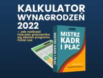 Praktyczny kalkulator wynagrodzeń 2022 – Polski Ład